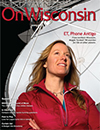 "Image of the cover of the summer 2013 issue of ""On Wisconsin"" Magazine."